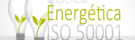 ISO 50001 Eficiencia Energetica